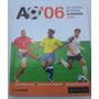 Atlas Mundial De Fútbol Alemania 2006
