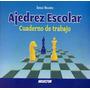 Libro, Ajedrez Escolar; Cuaderno De Trabajo Sergio Navarro.