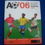 Atlas Mundial Alemania 2006 Editorial Sol 90 Autor: Agea