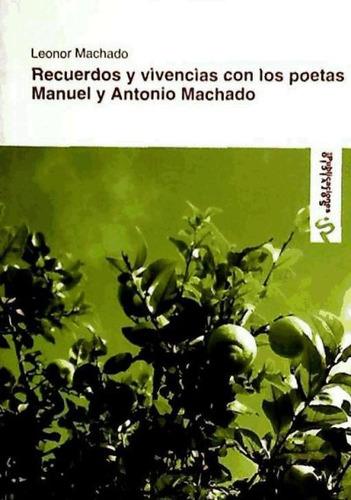 recuerdos y vivencias con los poetas manuel y antonio machad