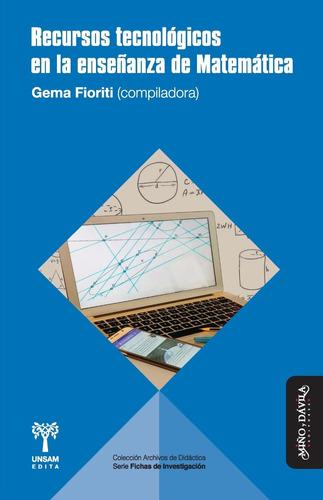 recursos tecnológicos enseñanza de matemática fioriti (myd)