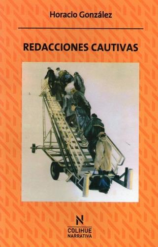 redacciones cautivas. horacio gonzález (col)
