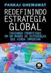 redefinindo estratégia global-pankaj ghemawat-cruzando front