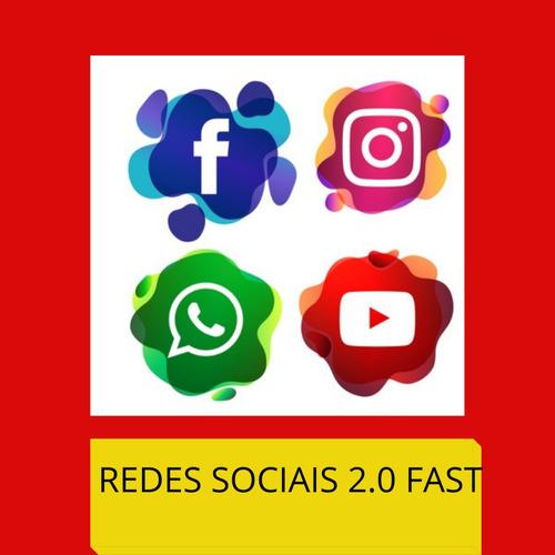 redes sociais 2.0 fast ( leia a descrição)
