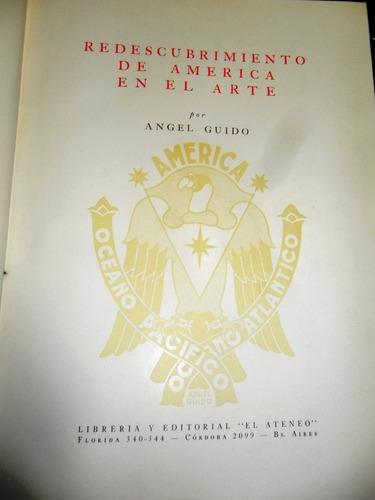 redescubrimiento de america en el arte angel guido usado