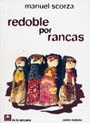 redoble por rancas - manuel scorza - ed. de la campana
