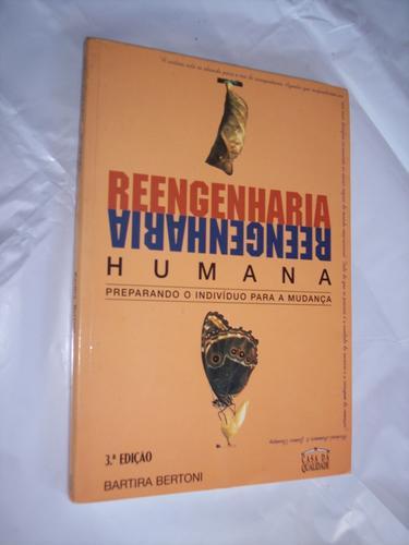 reengenharia humana, bartira bertoni