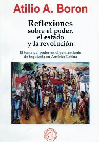 reflexiones sobre el poder, el estado y la revolución (v)