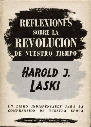 reflexiones sobre la revolución de nuestro tiempo. h. laski