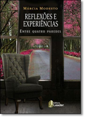 reflexões e experiências: entre quatro paredes