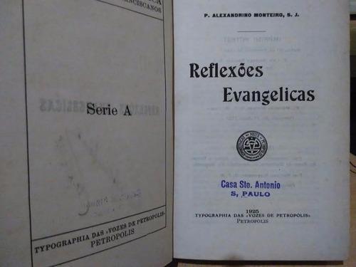 reflexões evangélicas p. alexandrino monteiro - vozes 1925