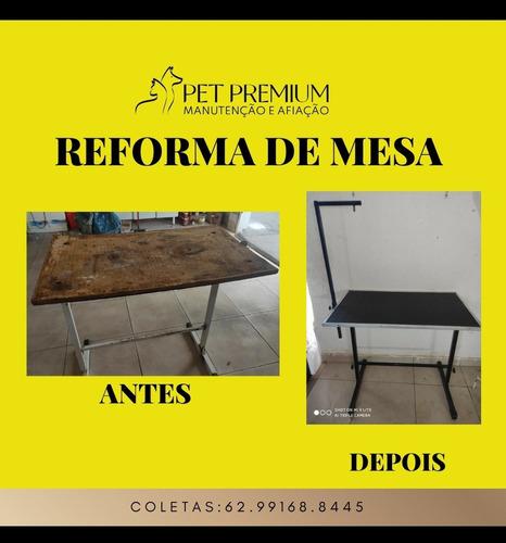 reforma mesa de banho e tosa e manutenção em equipamentos