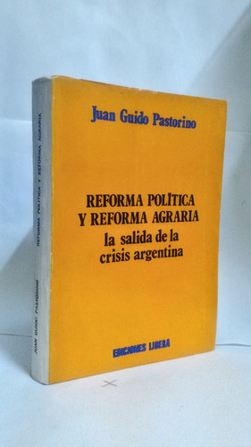 reforma politica y reforma agraria - juan guido pastorino