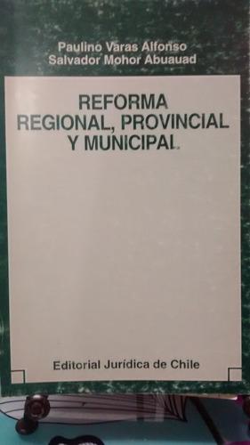 reforma regional provincial y municipal // paulino varas