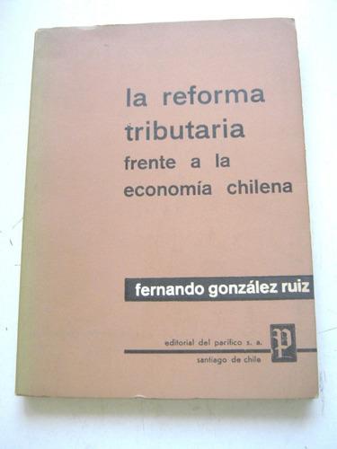 reforma tributaria frente a  economía chilena