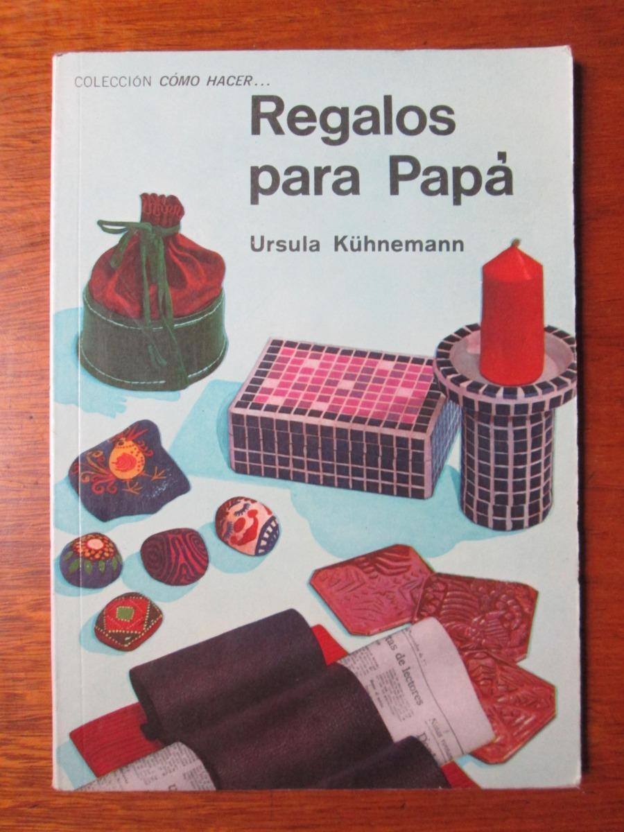 Regalos Para Papa Manualidades Ursula Kuhnemann S 2000