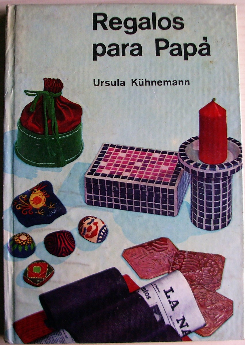 Regalos Para Papa Ursula Kuhnemann 1968 Manualidades Moron 3000