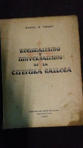 regionalismo y universalismo de la cultura gallega / vidart