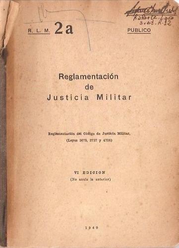 reglamentacion de justicia militar  vi edicion año 1949