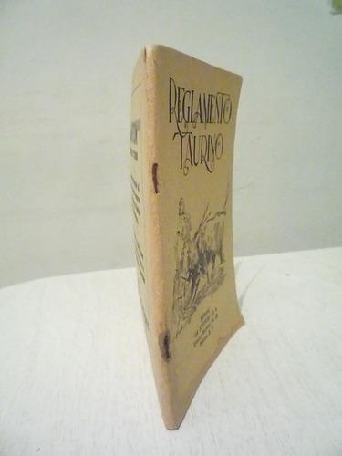 reglamento taurino. 1a ed. la afición. 1946. méxico.