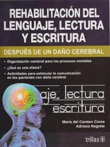 rehabilitación del lenguaje, lectura y escritura / trillas
