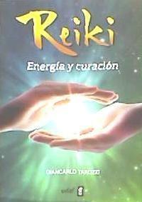 reiki. energía y curación(libro cuidado del cuerpo)