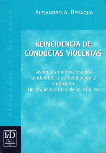 reincidencia de conductas violentas. aspectos médico legales