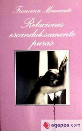 relaciones escandalosamente puras(libro literatura erótica)