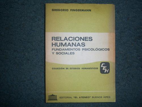 relaciones humanas - gregorio fingermann - el ateneo