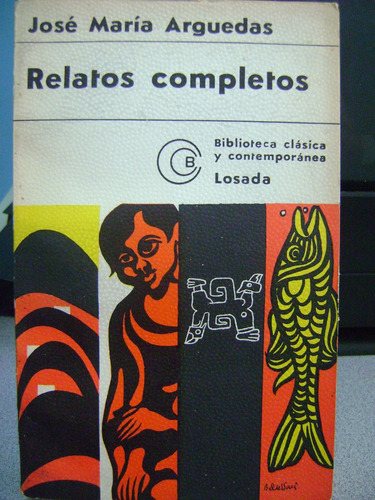 relatos completos jose maria arguedas