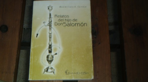 relatos del hijo de don salomon maximiliano cornejo (117