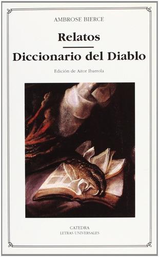 relatos - diccionario del diablo, ambrose bierce, cátedra