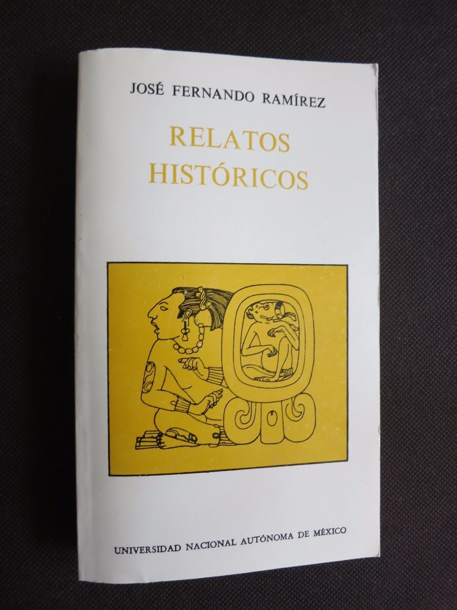 Relatos Historicos / Jose Fernando Ramirez - $ 197.00 en