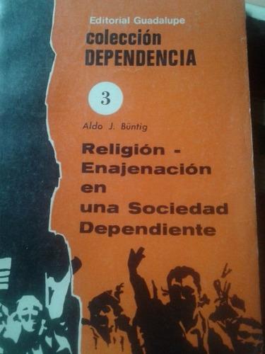 religión-enajenamiento en una sociedad dependiente. n°3 .