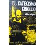 El Catecismo Criollo Folklore Religioso / Miguel Jordá S.