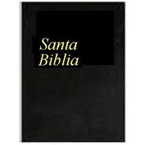 La Santa Biblia - Versión De Reina Y Valera - 1569-1602