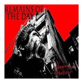 Remains Of The Day - Hanging The Rebellion - Hardcore Metal