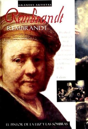 rembrandt: el pintor de la luz y las sombras(libro )