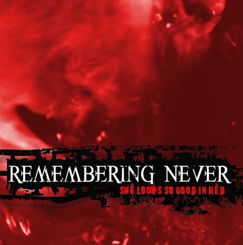 remembering never - she looks so good in red (2002)
