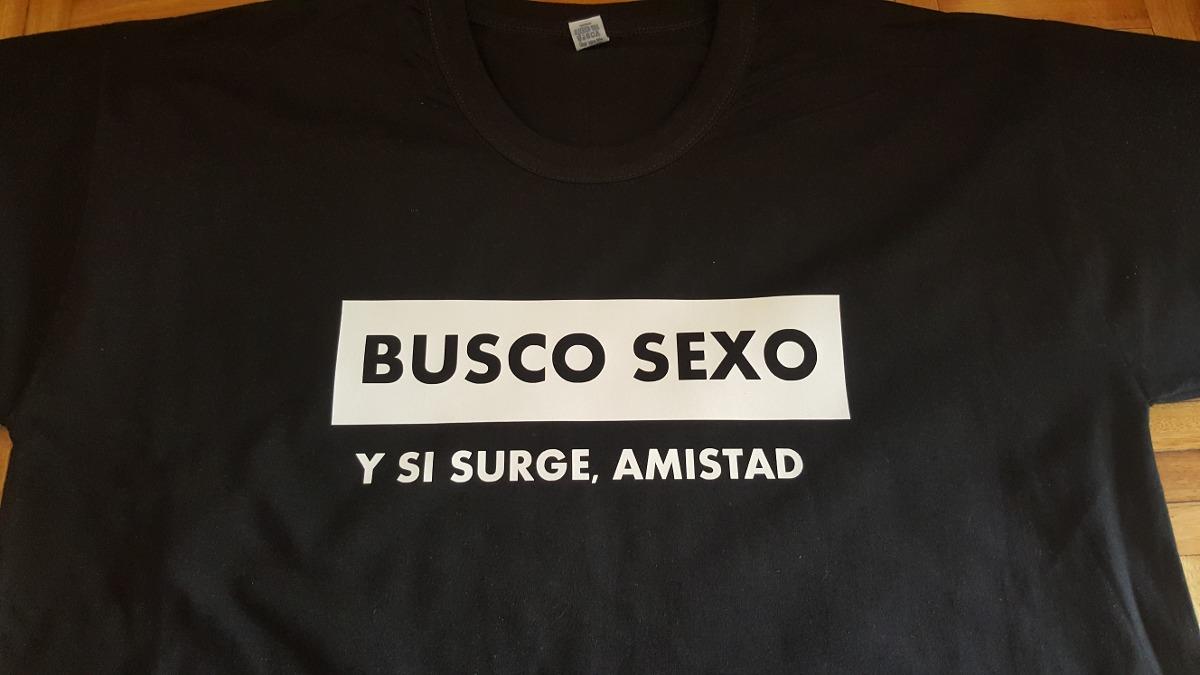 Remera Busco Sexo Y Si Surge Amistad Frases Personalizadas