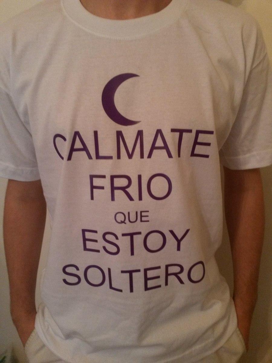 Calmate Frio Que Estoy Soltero