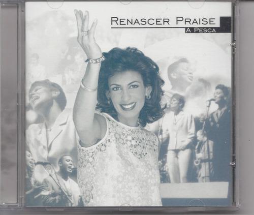 renascer praise 6 - a pesca - cd - raridade - gospel