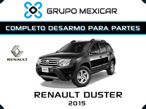 renault duster partes desarmo autopartes piezas duster 2015