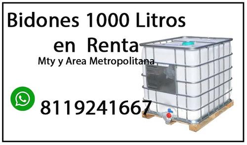 renta de bidones / totes  1000 lts  mty area metropolitana