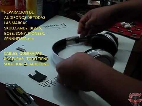 reparación de audífonos skullcandy, beats, bose,sony ,etc.