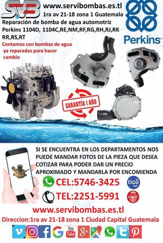reparacion de  bomba de agua automotriz perkins 1104,1104d,