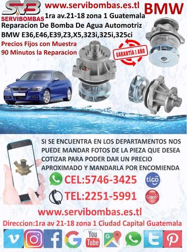 reparación de bombas de agua automotrices bmw z3,x5,x6,z
