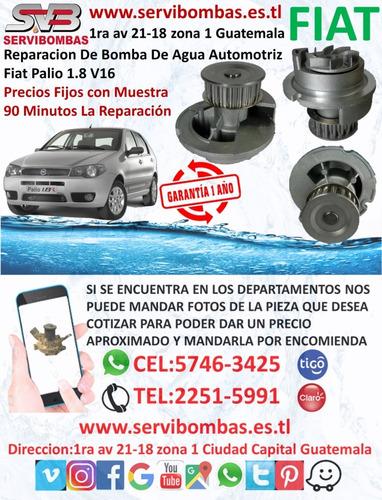 reparación de bombas de agua fiat palio 1.8 v16 guatemala