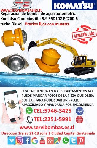 reparación de bombas de agua  komatsu 6d95l /wa120 guatemala