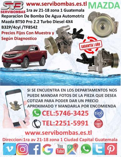 reparación de bombas de agua mazda cx7 2.3,2.5 guatemala